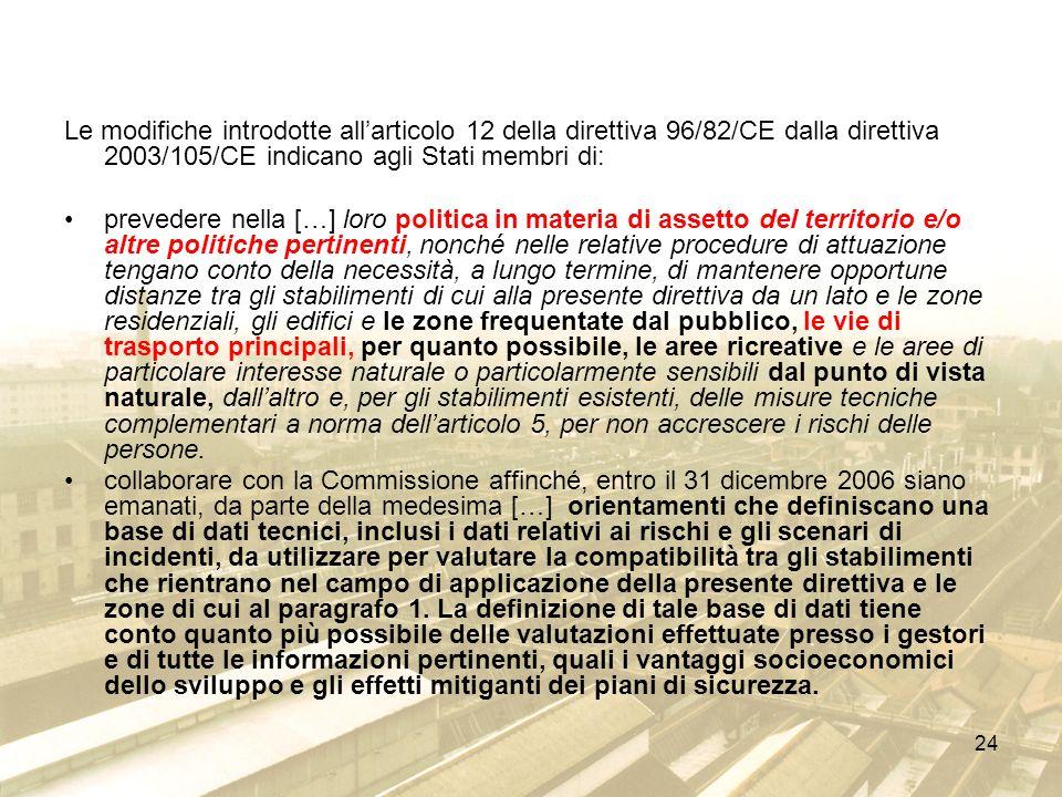 Le modifiche introdotte all'articolo 12 della direttiva 96/82/CE dalla direttiva 2003/105/CE indicano agli Stati membri di: