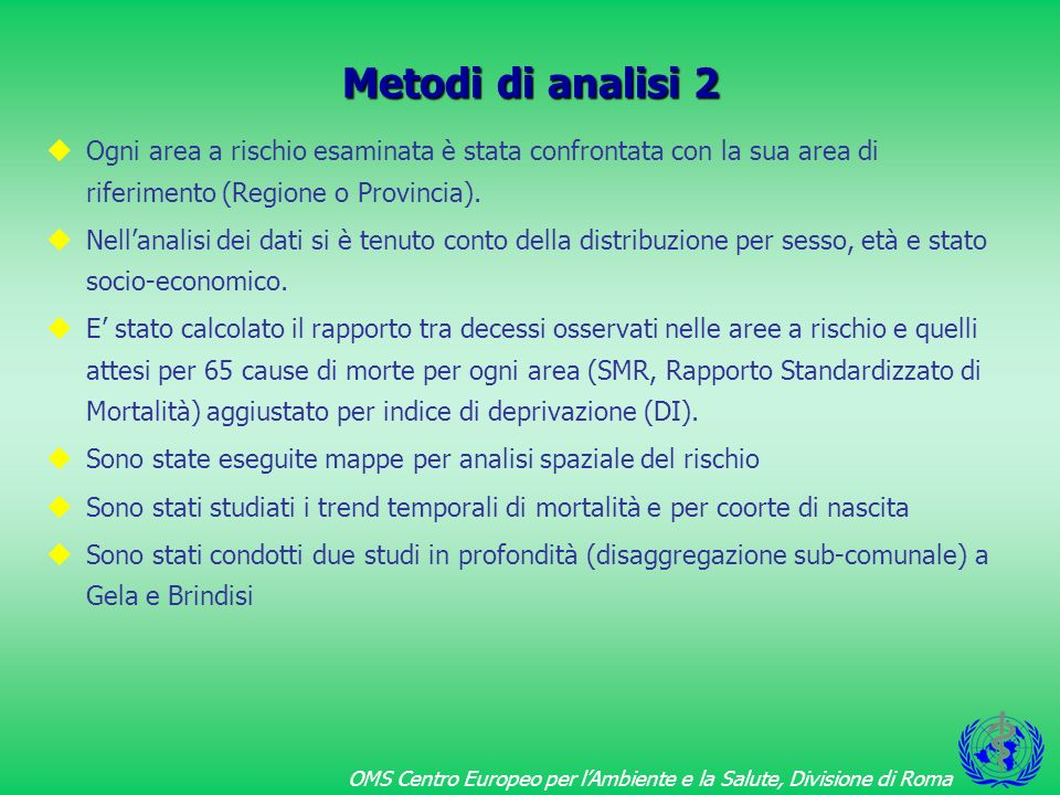 Metodi di analisi 2 Ogni area a rischio esaminata è stata confrontata con la sua area di riferimento (Regione o Provincia).