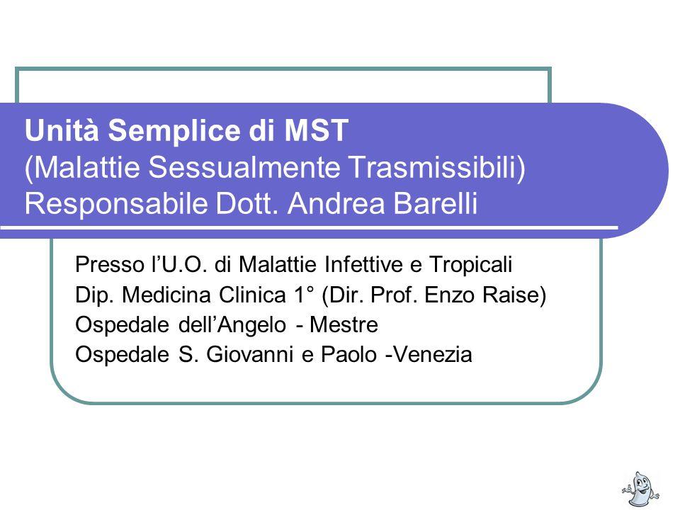 Unità Semplice di MST (Malattie Sessualmente Trasmissibili) Responsabile Dott. Andrea Barelli