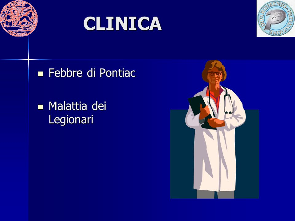 CLINICA Febbre di Pontiac Malattia dei Legionari