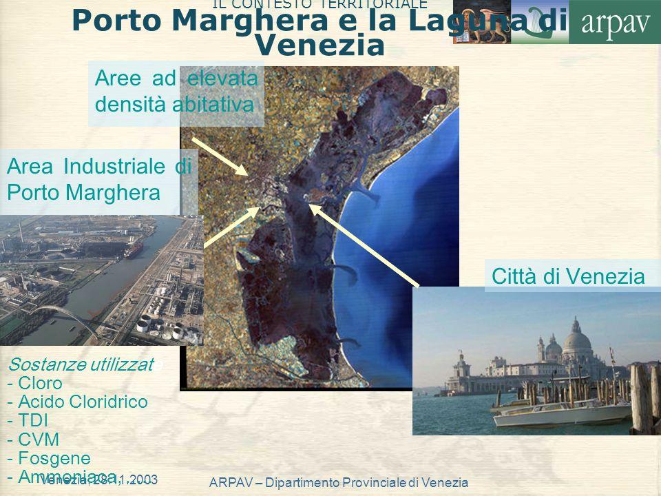 IL CONTESTO TERRITORIALE Porto Marghera e la Laguna di Venezia