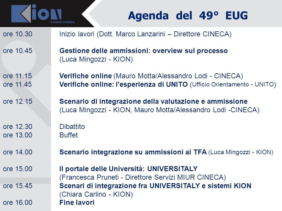 Agenda del 49° EUGore 10.30 Inizio lavori (Dott. Marco Lanzarini – Direttore CINECA) ore 10.45 Gestione delle ammissioni: overview sul processo.