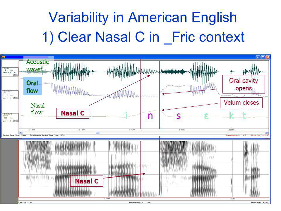 Variability in American English 1) Clear Nasal C in _Fric context