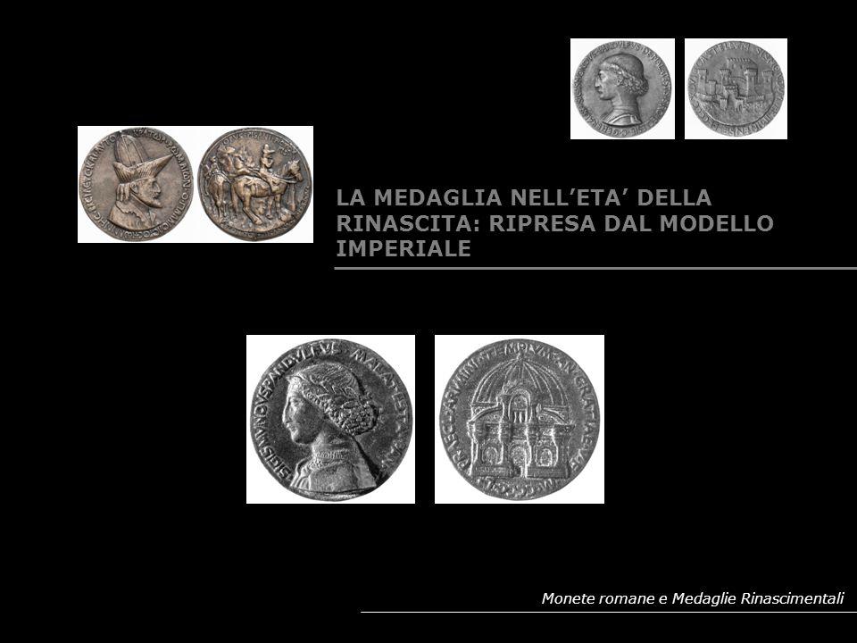 LA MEDAGLIA NELL'ETA' DELLA RINASCITA: RIPRESA DAL MODELLO IMPERIALE