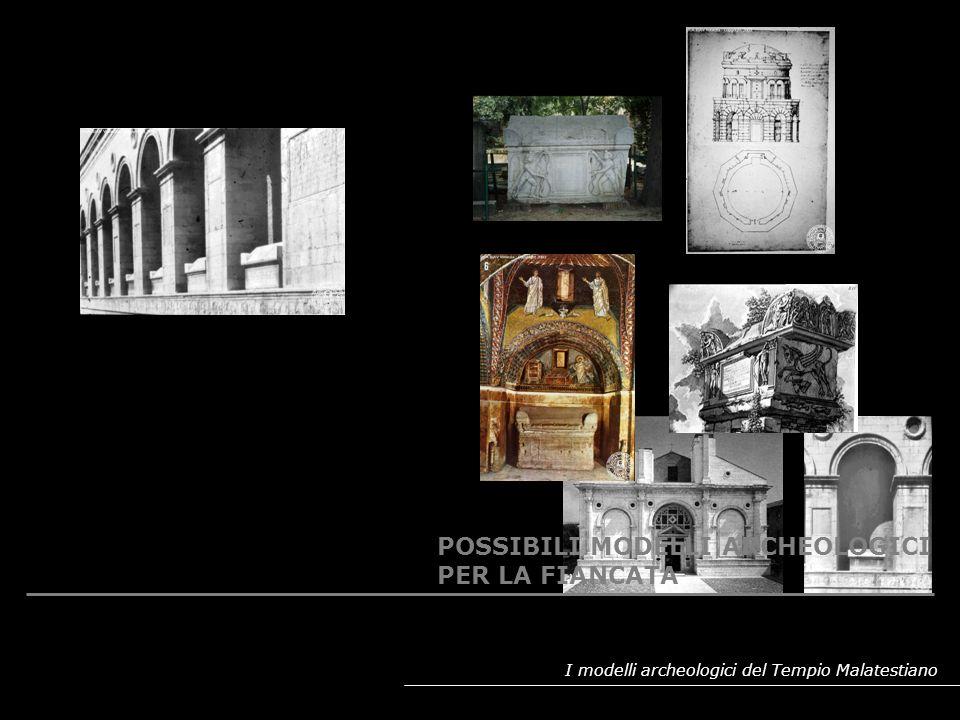 POSSIBILI MODELLI ARCHEOLOGICI PER LA FIANCATA