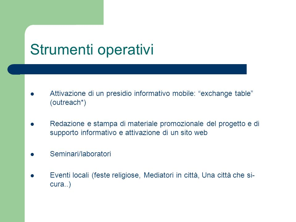 Strumenti operativi Attivazione di un presidio informativo mobile: exchange table (outreach*)