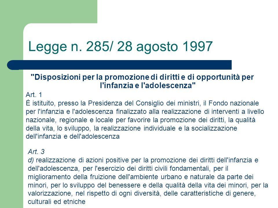 Legge n. 285/ 28 agosto 1997 Disposizioni per la promozione di diritti e di opportunità per l infanzia e l adolescenza