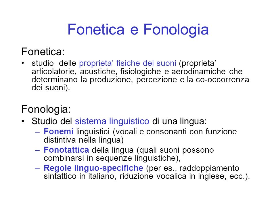 Fonetica e Fonologia Fonetica: Fonologia: