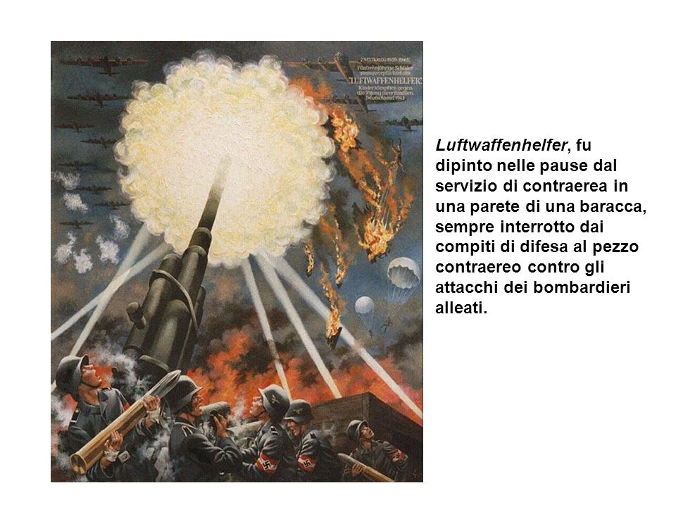 Luftwaffenhelfer, fu dipinto nelle pause dal servizio di contraerea in una parete di una baracca, sempre interrotto dai compiti di difesa al pezzo contraereo contro gli attacchi dei bombardieri alleati.
