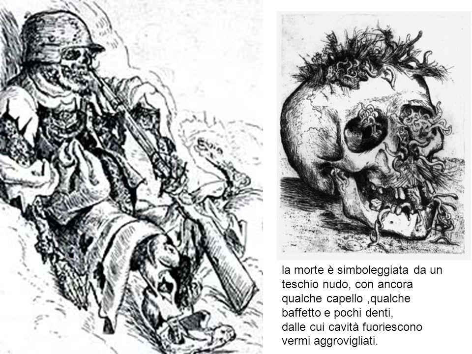 la morte è simboleggiata da un teschio nudo, con ancora qualche capello ,qualche baffetto e pochi denti, dalle cui cavità fuoriescono vermi aggrovigliati.