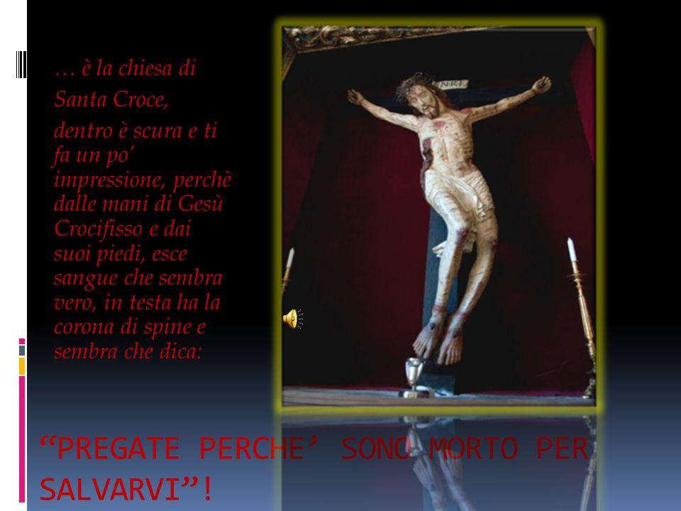 PREGATE PERCHE' SONO MORTO PER SALVARVI !