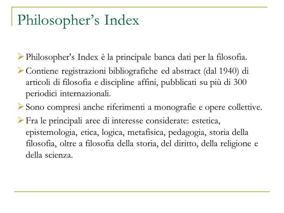 Philosopher's Index Philosopher s Index è la principale banca dati per la filosofia.