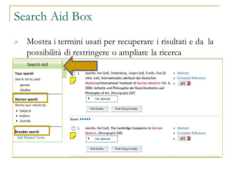 Search Aid Box Mostra i termini usati per recuperare i risultati e da la possibilità di restringere o ampliare la ricerca.