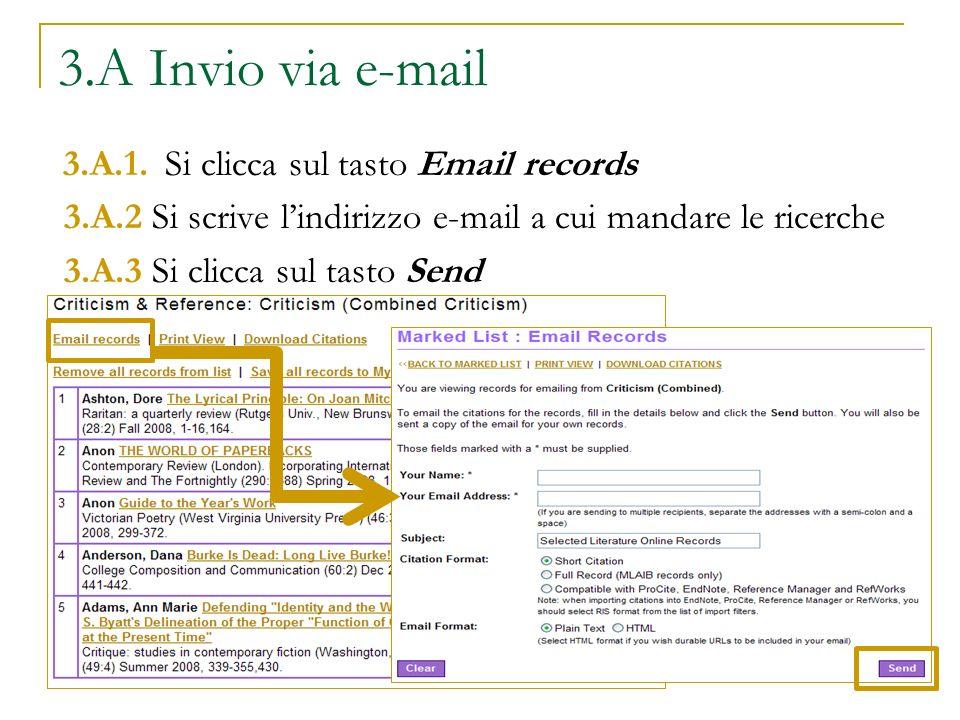3.A Invio via e-mail 3.A.1. Si clicca sul tasto Email records. 3.A.2 Si scrive l'indirizzo e-mail a cui mandare le ricerche.
