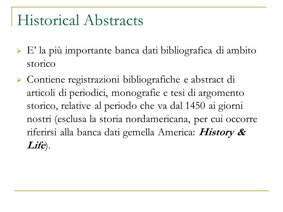 Historical Abstracts E' la più importante banca dati bibliografica di ambito storico.
