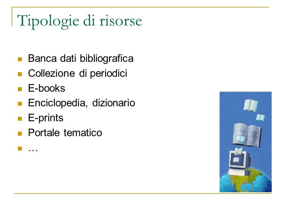 Tipologie di risorse Banca dati bibliografica Collezione di periodici
