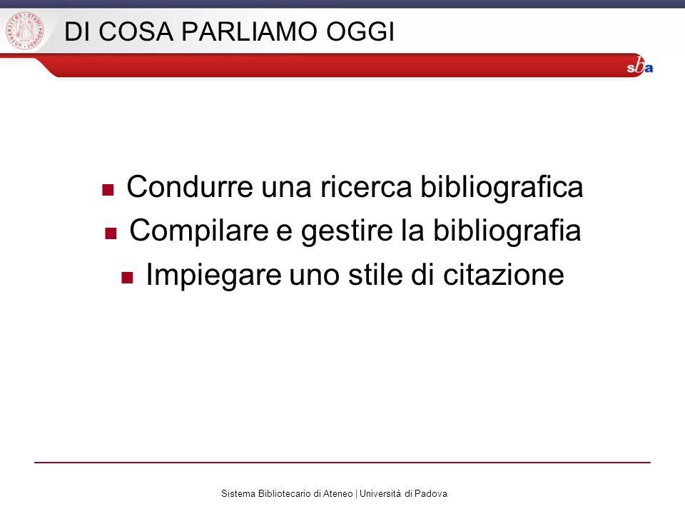 Condurre una ricerca bibliografica Compilare e gestire la bibliografia