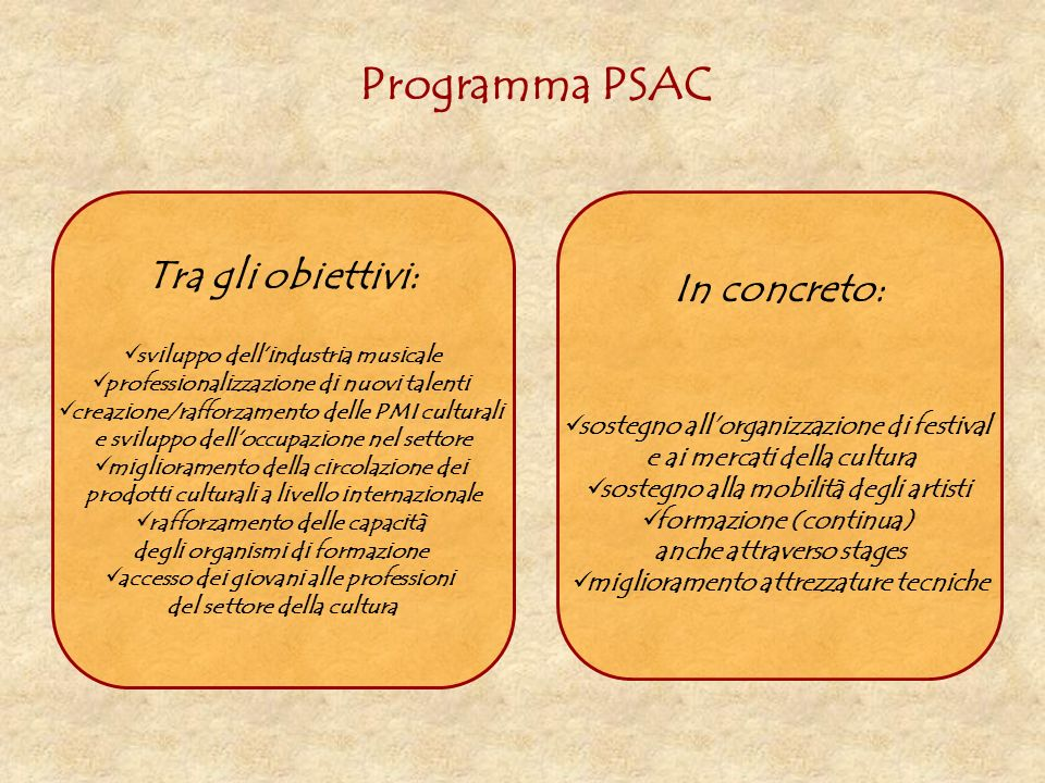 Programma PSAC Tra gli obiettivi: In concreto: