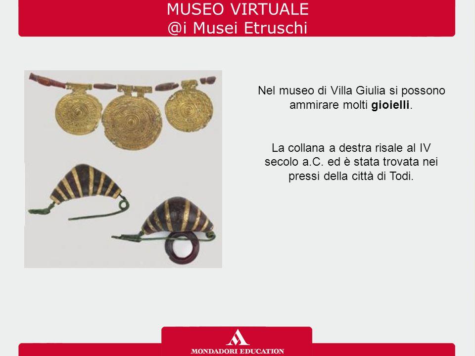 Nel museo di Villa Giulia si possono ammirare molti gioielli.