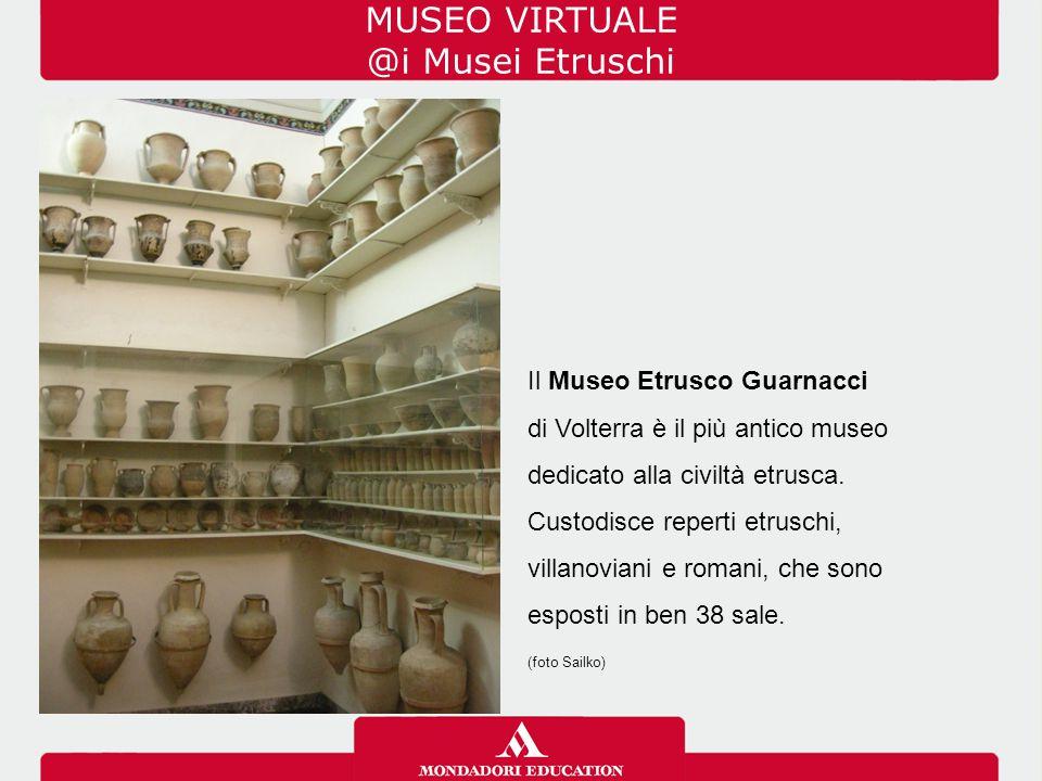 MUSEO VIRTUALE @i Musei Etruschi Il Museo Etrusco Guarnacci