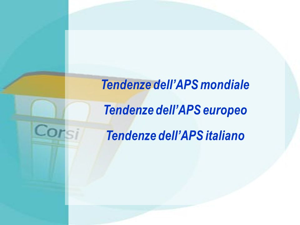 Tendenze dell'APS mondiale Tendenze dell'APS europeo