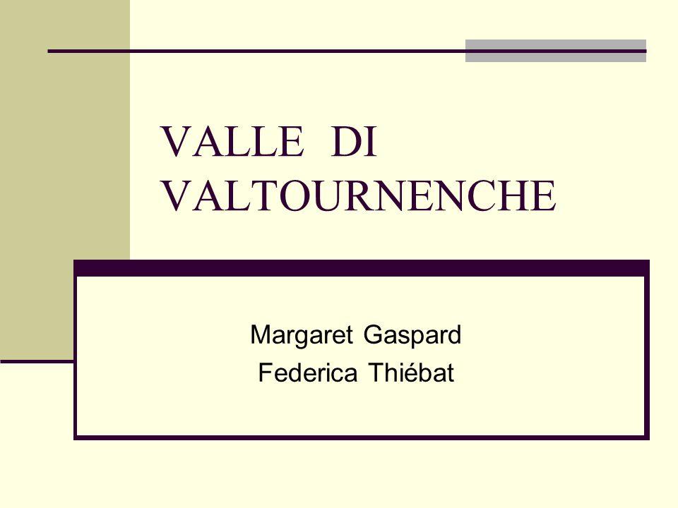 VALLE DI VALTOURNENCHE