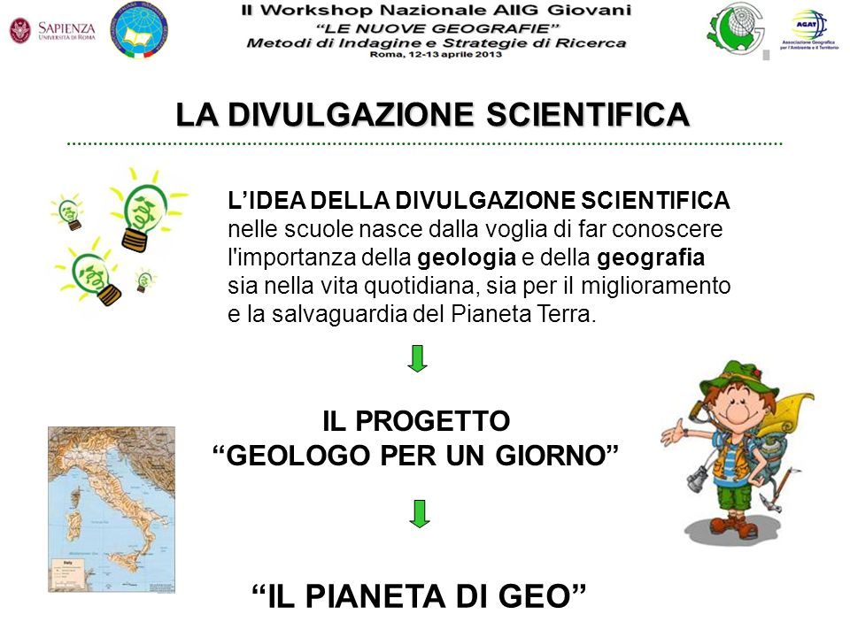 LA DIVULGAZIONE SCIENTIFICA GEOLOGO PER UN GIORNO