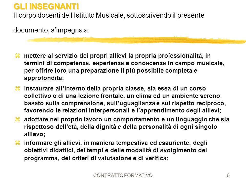 GLI INSEGNANTI Il corpo docenti dell'Istituto Musicale, sottoscrivendo il presente documento, s'impegna a: