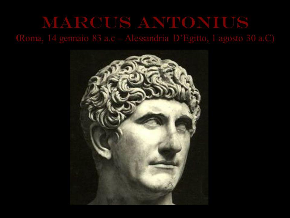 MARCus ANTONIus (Roma, 14 gennaio 83 a