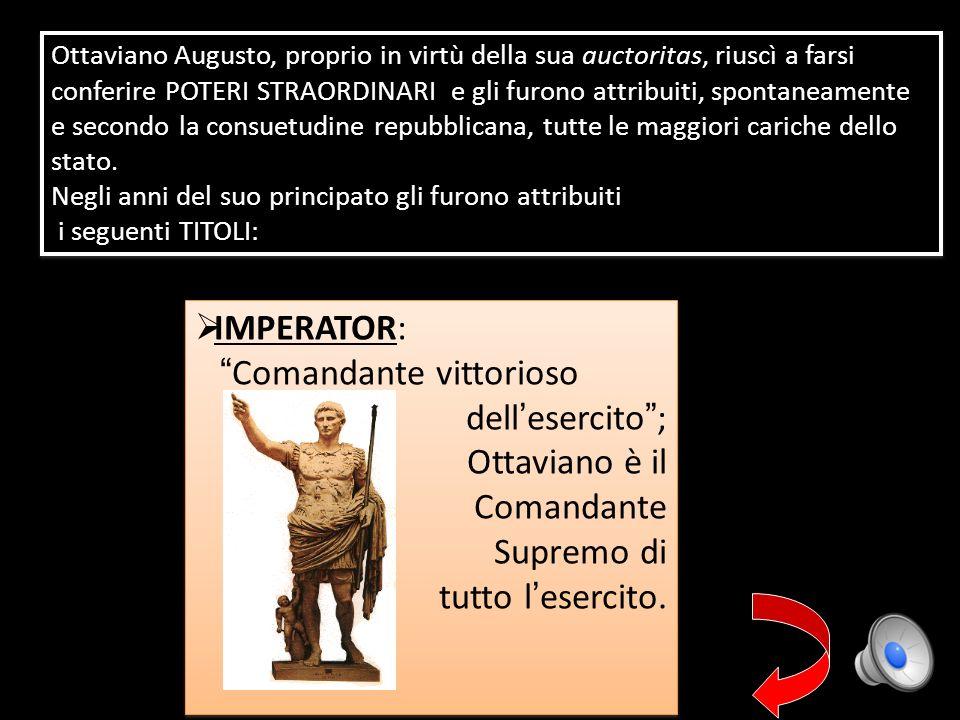 Comandante vittorioso dell'esercito ; Ottaviano è il Comandante