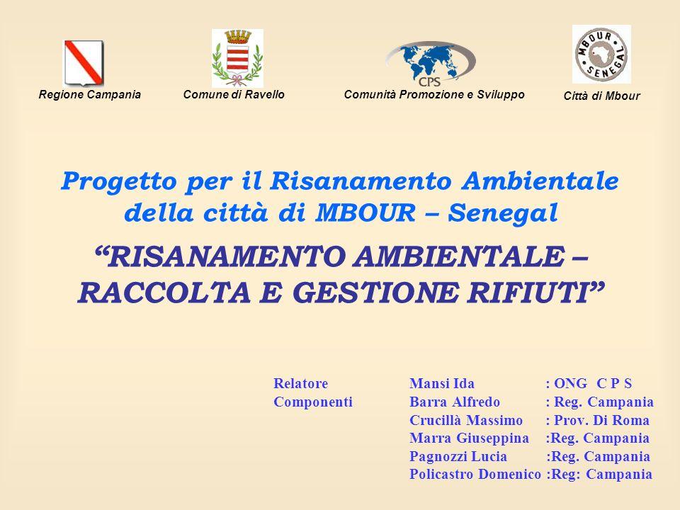 Regione Campania Comune di Ravello. Comunità Promozione e Sviluppo. Città di Mbour.
