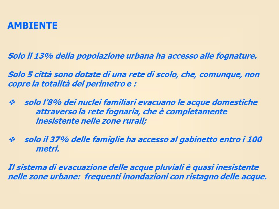 AMBIENTESolo il 13% della popolazione urbana ha accesso alle fognature.