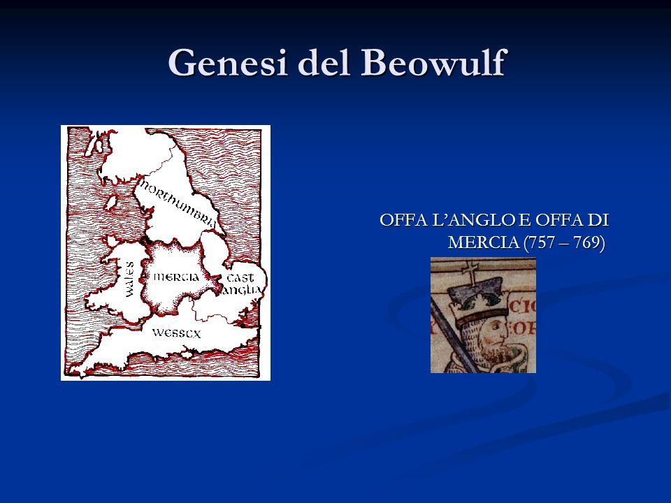 Genesi del Beowulf OFFA L'ANGLO E OFFA DI MERCIA (757 – 769)