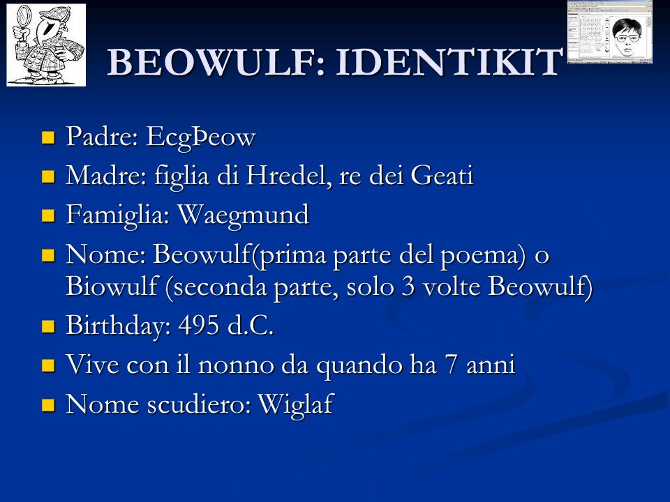 BEOWULF: IDENTIKIT Padre: EcgÞeow