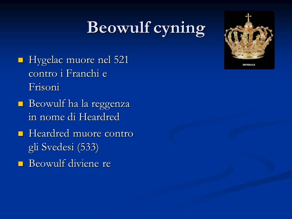Beowulf cyning Hygelac muore nel 521 contro i Franchi e Frisoni
