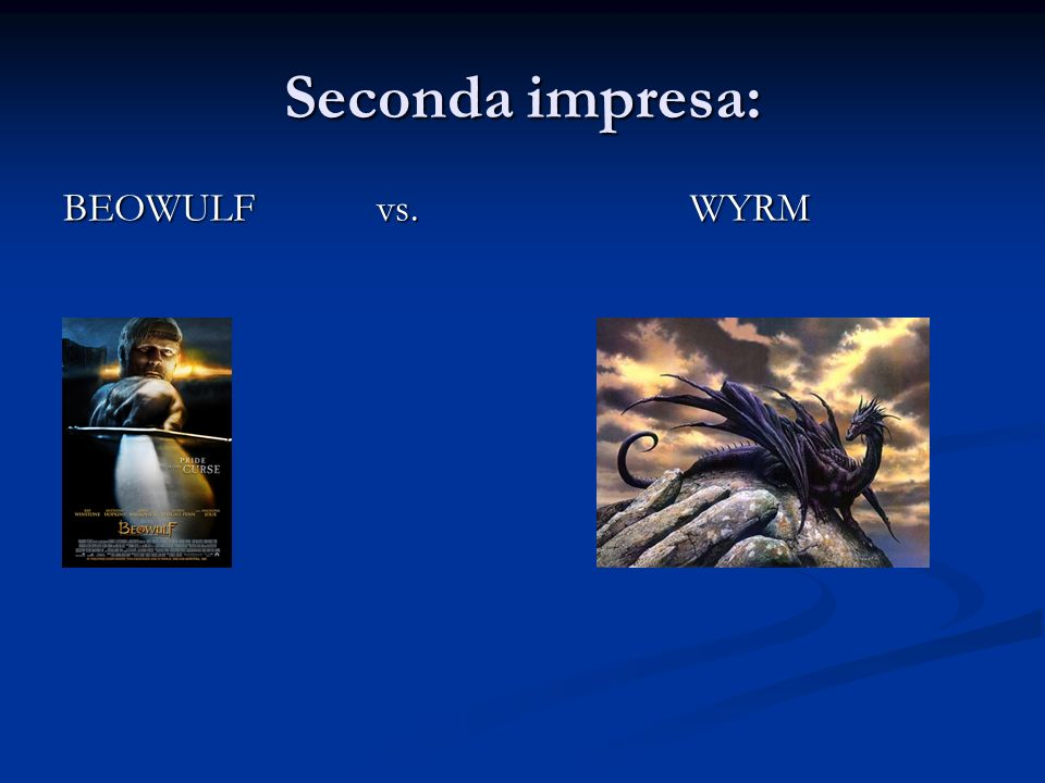 Seconda impresa: BEOWULF vs. WYRM