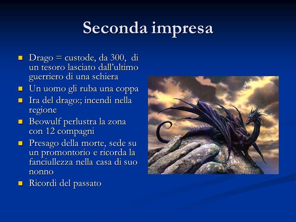 Seconda impresa Drago = custode, da 300, di un tesoro lasciato dall'ultimo guerriero di una schiera.