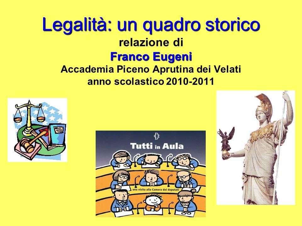 Legalità: un quadro storico relazione di Franco Eugeni Accademia Piceno Aprutina dei Velati anno scolastico 2010-2011