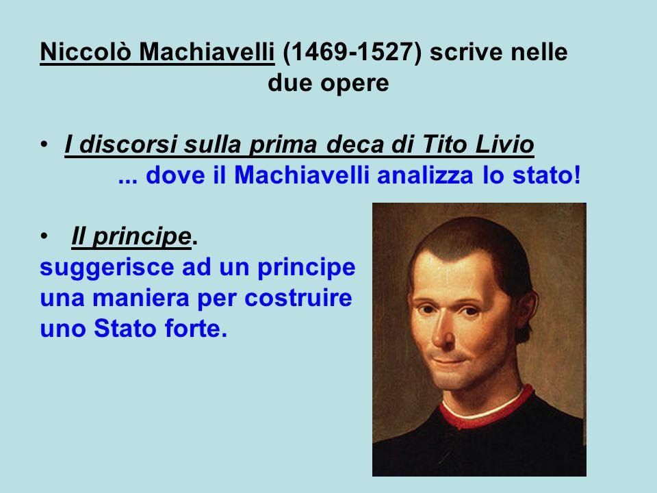 Niccolò Machiavelli (1469-1527) scrive nelle