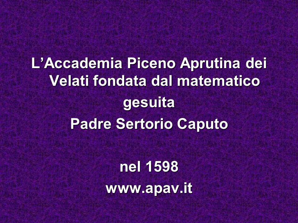 L'Accademia Piceno Aprutina dei Velati fondata dal matematico