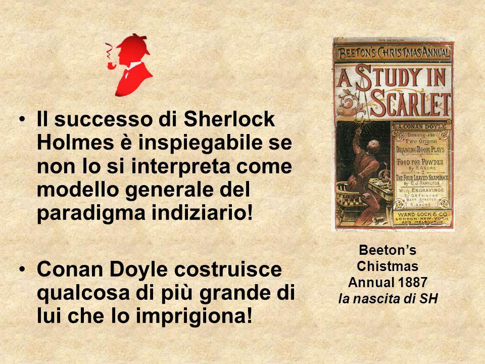 Il successo di Sherlock Holmes è inspiegabile se non lo si interpreta come modello generale del paradigma indiziario!