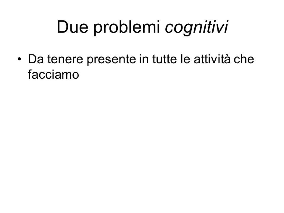 Due problemi cognitivi