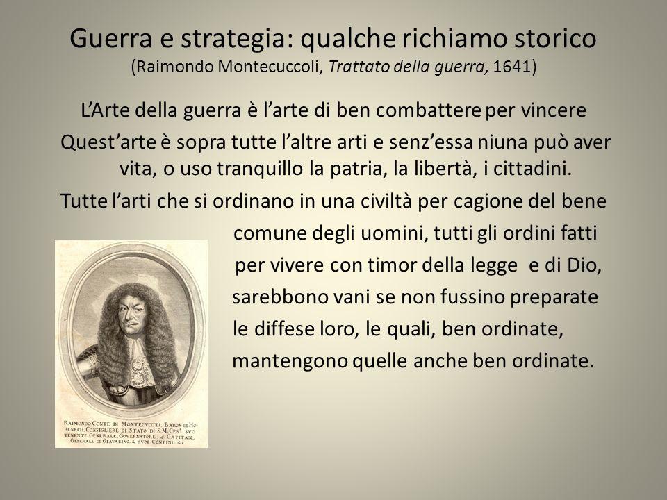 Guerra e strategia: qualche richiamo storico (Raimondo Montecuccoli, Trattato della guerra, 1641)