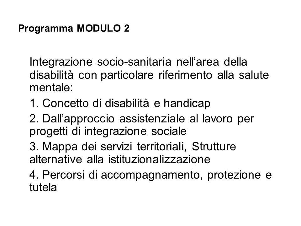 Programma MODULO 2Integrazione socio-sanitaria nell'area della disabilità con particolare riferimento alla salute mentale: