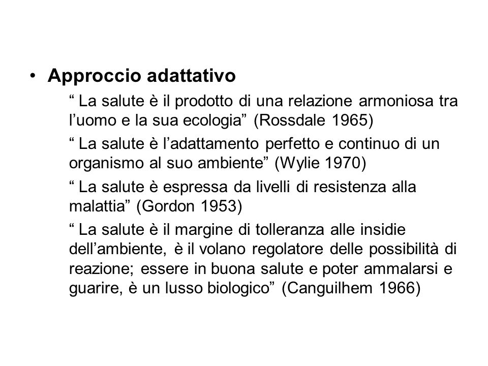 Approccio adattativo La salute è il prodotto di una relazione armoniosa tra l'uomo e la sua ecologia (Rossdale 1965)