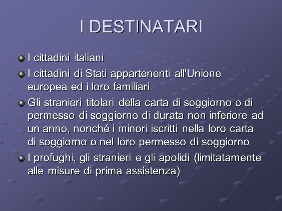 I DESTINATARI I cittadini italiani