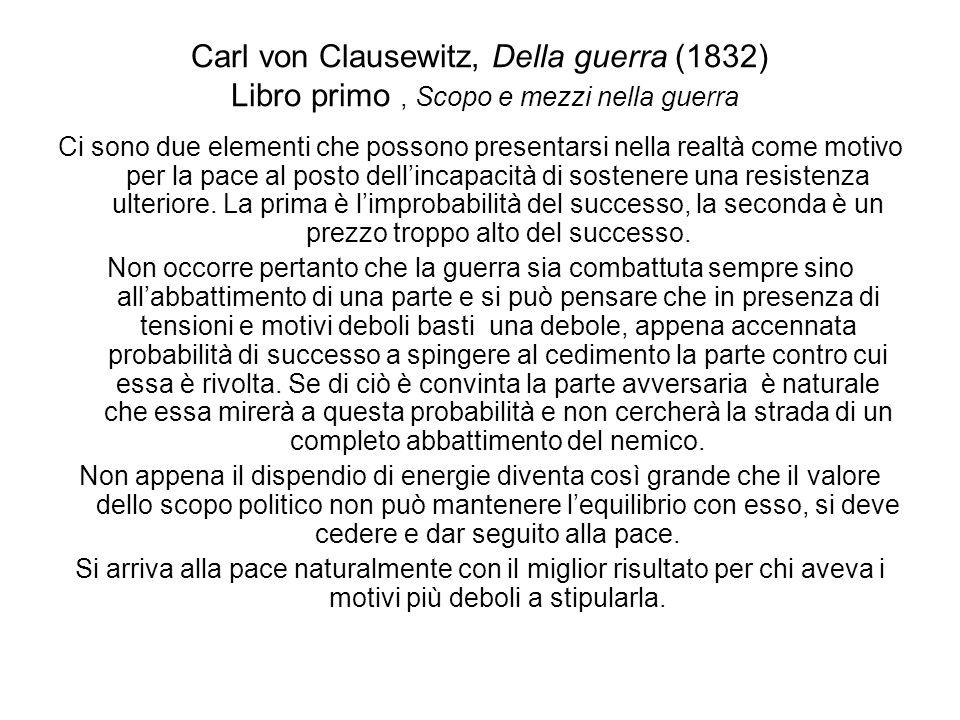 Carl von Clausewitz, Della guerra (1832) Libro primo , Scopo e mezzi nella guerra