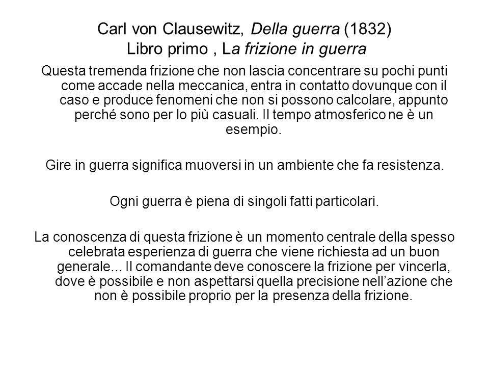 Carl von Clausewitz, Della guerra (1832) Libro primo , La frizione in guerra