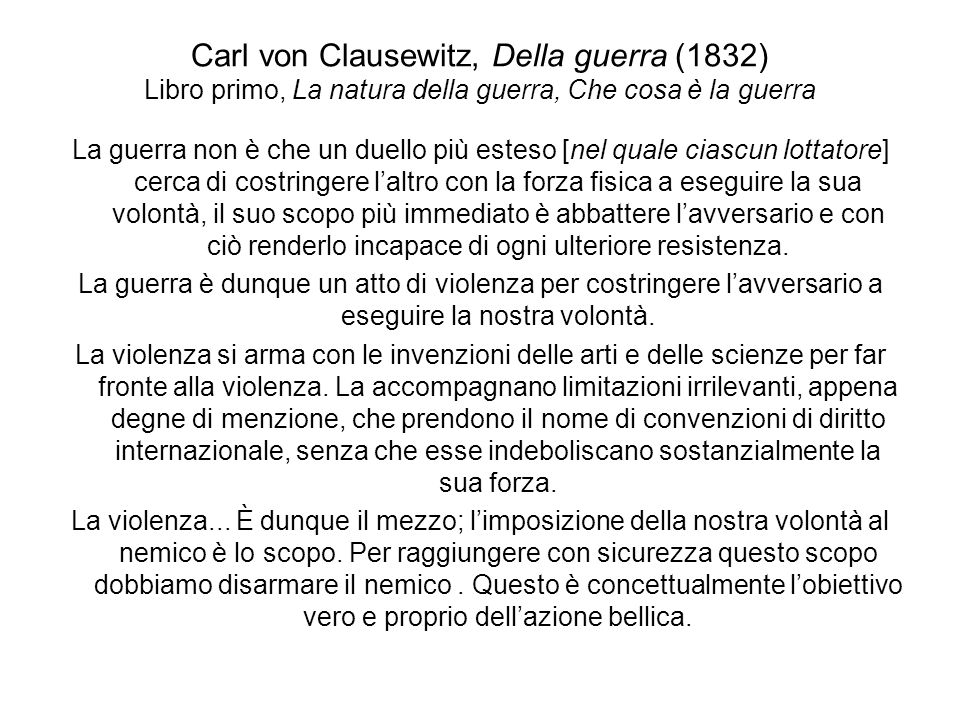 Carl von Clausewitz, Della guerra (1832) Libro primo, La natura della guerra, Che cosa è la guerra