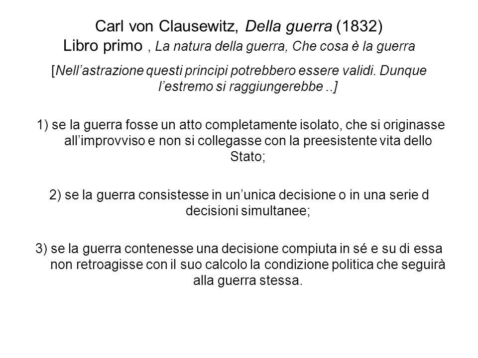 Carl von Clausewitz, Della guerra (1832) Libro primo , La natura della guerra, Che cosa è la guerra